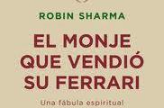 EL MONJE QUE VENDIO SU FERRARI. Robin Sharma