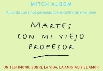 Martes con mi viejo profesor. Mitch Albom