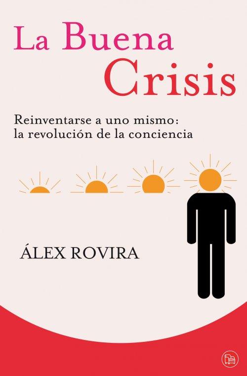 La buena crisis. (Álex Rovira)