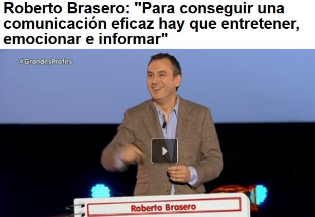 """Para conseguir una comunicación eficaz hay que entretener, emocionar e informar"""" (R. Brasero)"""