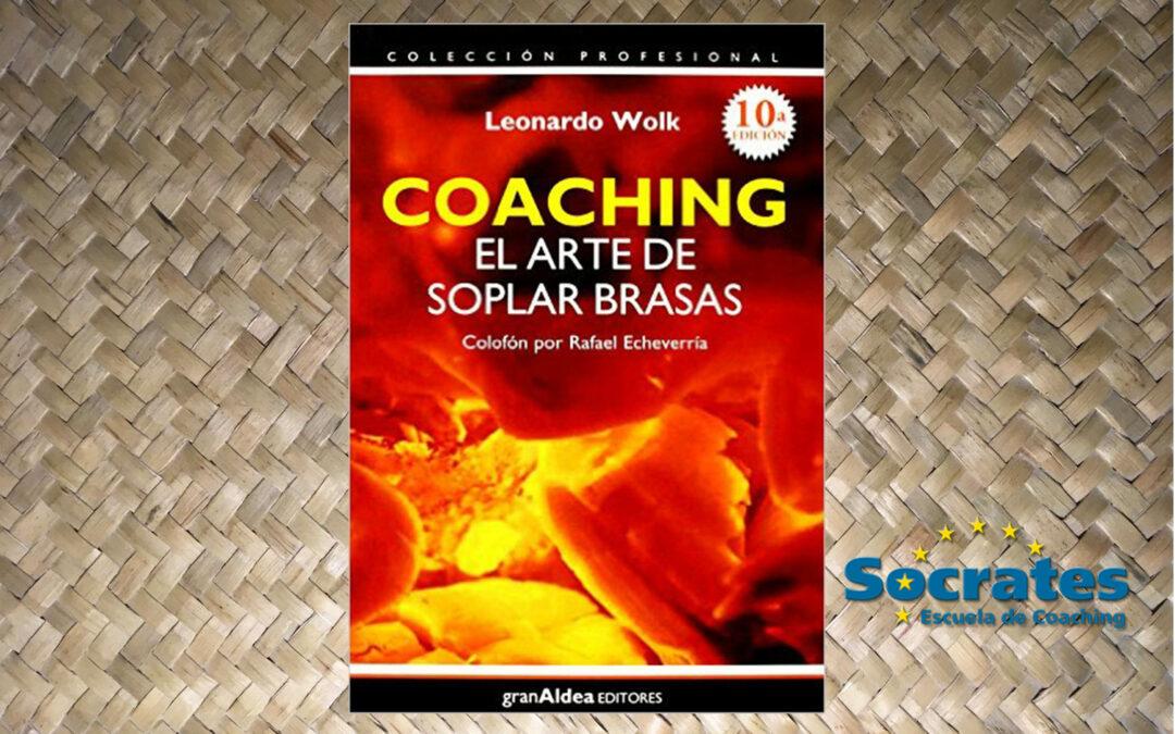 Coaching. El arte de soplar brasas. Leonardo Wolk