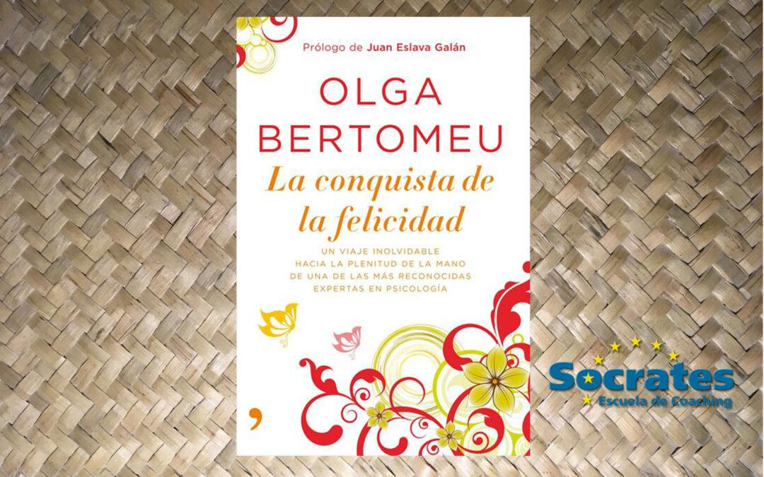 La Conquista de la Felicidad. (Olga Bertomeu)