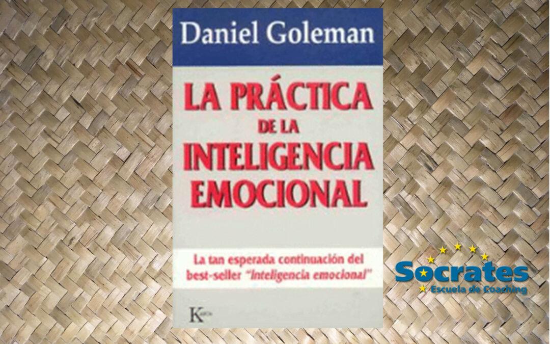 La Práctica de la Inteligencia Emocional. (Daniel Goleman)