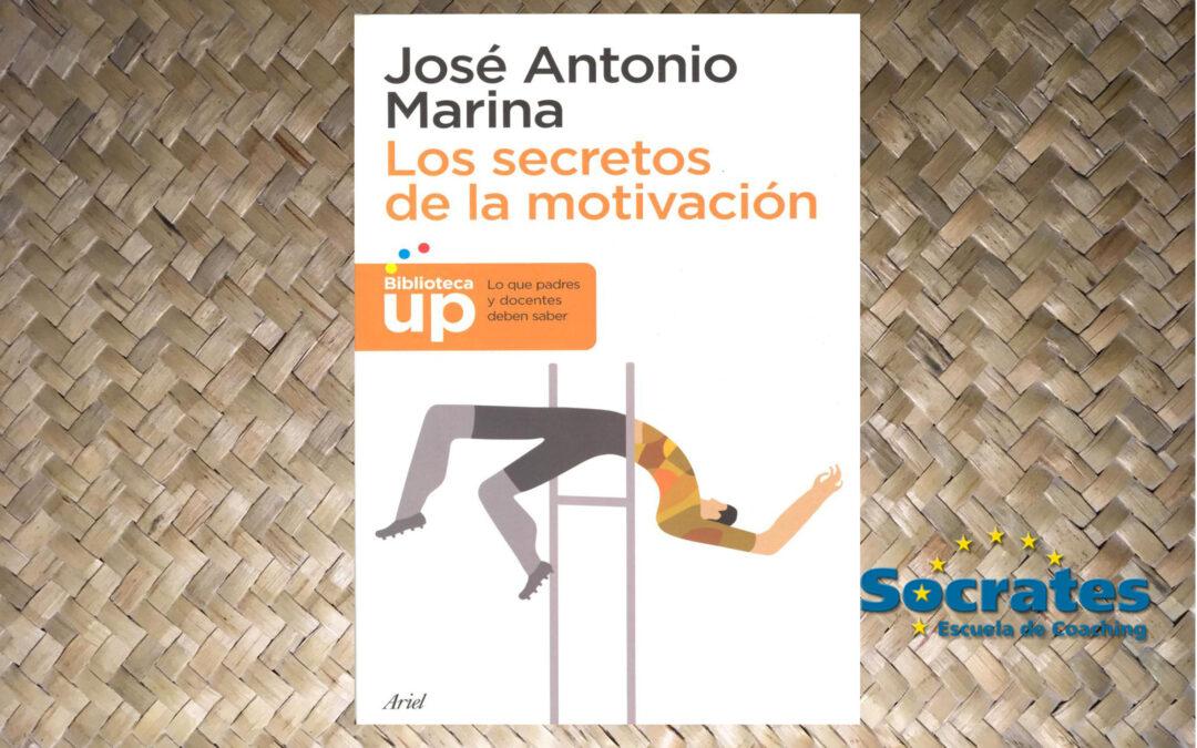 Los secretos de la motivación. (José Antonio Marina)